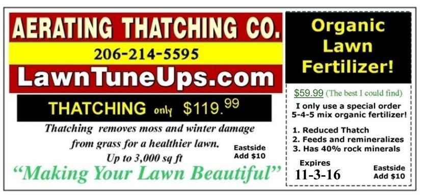 Thatching removes moss and winter damage. Organic Lawn Fertilizer. I use only 5-4-5 mix organic fertilizer -- the best!